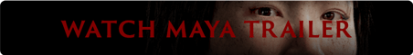 Watch maya trailer