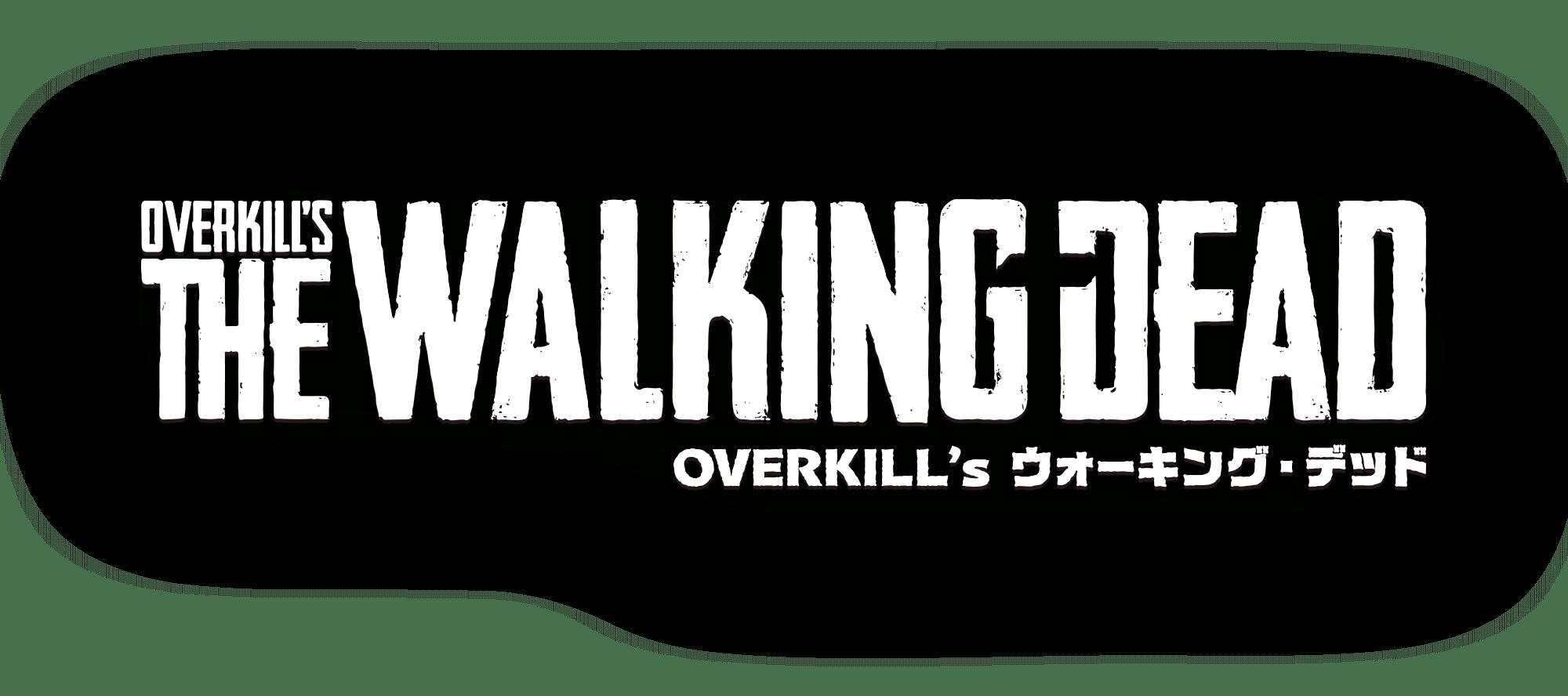 OVERKILL's THE WALKING DEAD|OVERKILL's ウォーキング・デッド