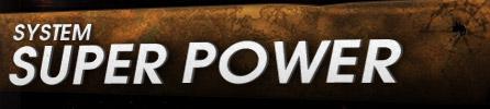 SUPER POWER|SYSTEM